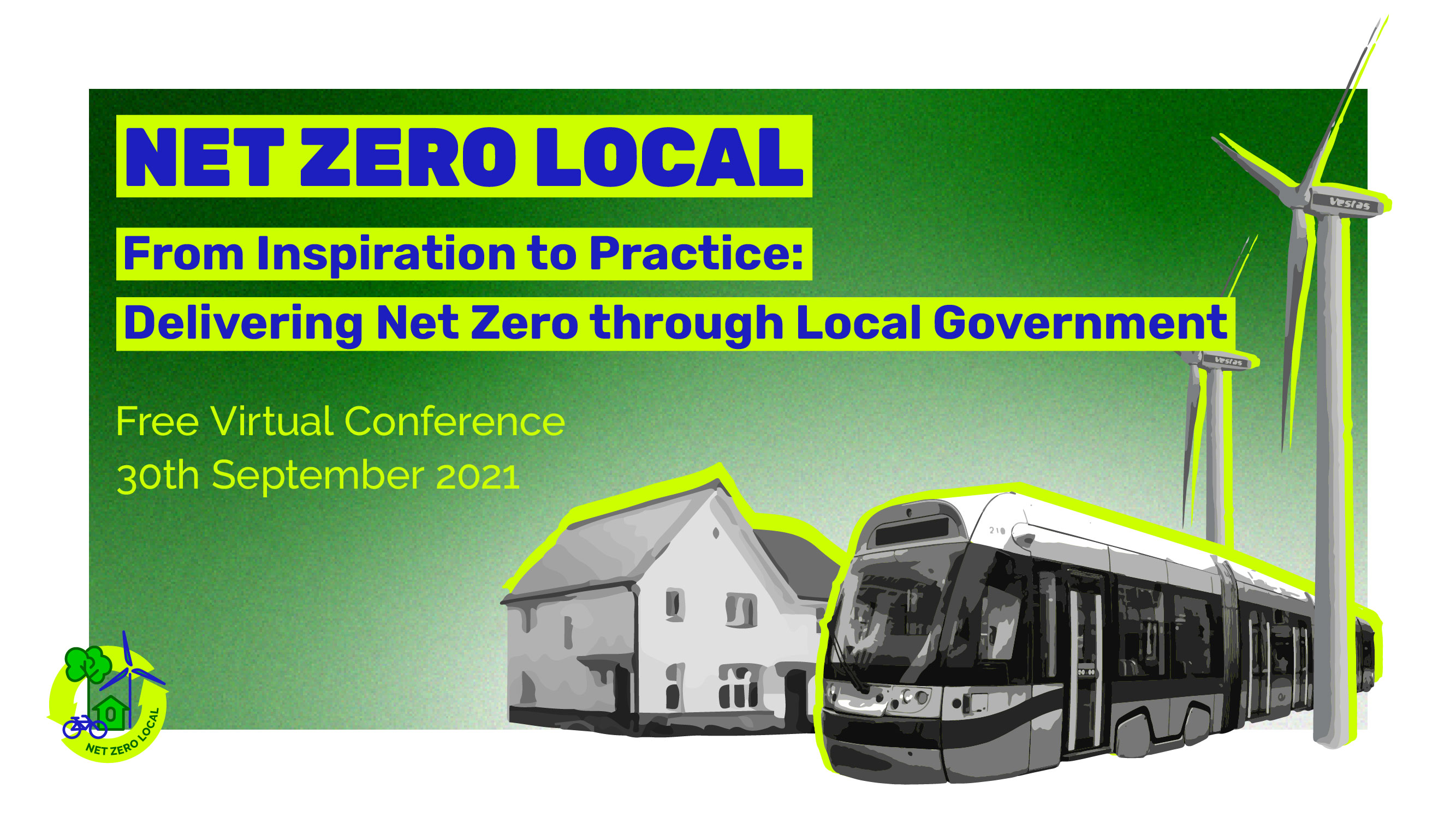Net Zero Local Free Virtual Conference runs 30 September. Image shows wind turbines and an electric bus